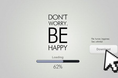 Don't Worry. Be Happy! - wonderful, great, skyphoenixx1, abstract, desktop, amazing, sign, awesome, outstanding, adorable, stunning, nice, fantastic, marvellous, wallpaper, beautiful, dont worry be happy, pretty, download, super, picture