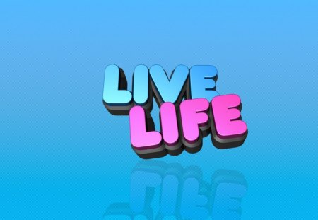 Live Life - blue, quote, pink, live, life, words