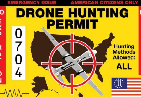 Drone hunting permit - spying, hunting, military, police, drone