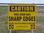 Caution This Sign Has Sharp Edges