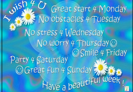♥ Wishes 4U ♥ - daisy, new week, blue, wishes