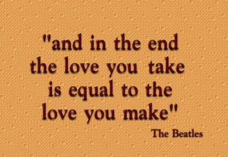 The Beatles - british, music, philosophy, equal, lyrics, group, classic rock, quote, love, truth
