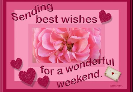 ♥ Weekend Wishes ♥ - weekend wishes, weekend, pink, rose, letter, hearts, darkred