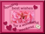 ♥ Weekend Wishes ♥