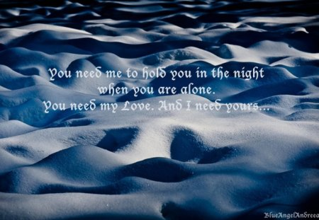 You need my Love... - dunes, texture, blue, words