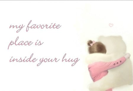 My favorite place - Gingerbread-heart, white, teddy, pink, heart, words, hug, teddy bear, hugs, girl, love