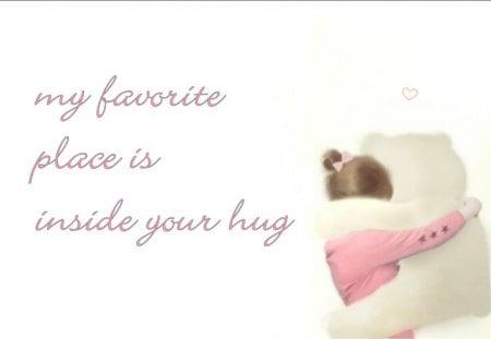 My favorite place - Gingerbread-heart, white, teddy, pink, heart, words, hug, teddy bear, hugs, girl, love