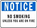 NOTICE: no smoking, unless you are on fire
