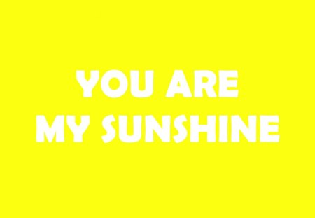 ♥ - sunshine, light, white, bright, yellow, texture, precious, message, annie, forever, shiny, lemon color, love, always