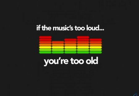 to old - text, to old, fun, music, wallpaper, humor