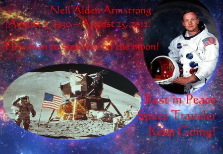Neil Armstrong, Still Climbing High! - first on the moon, apollo, neil armstrong, 1969 moon landing, rip