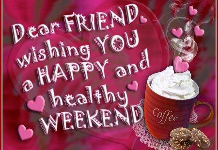 ♥‿♥ HAPPY Weekend ♥‿♥        - hearts, weekend, cream, coffee, love, happy weekend, cookies, wishes
