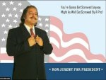 Ron Jeremy for President!