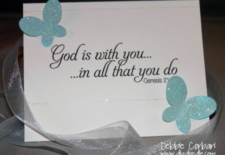 ♥God is with you...in all that you do♥ - god, words, wise, beautiful, soft blue, butterflies, pastel, green, love