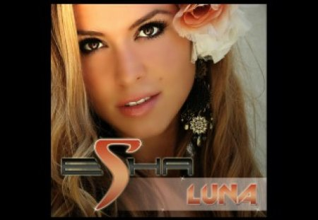 Esha Luna ~ For My Friend Luna - beautiful, performer, singer, music