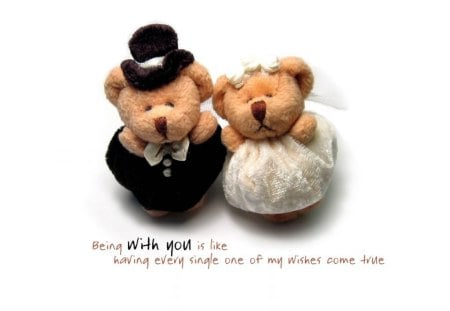 Being with you - marriage, quote, teddy, life, cute, love, saying