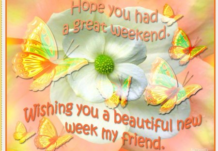 ♥     Beautiful New Week     ♥ - beautiful week, butterflies, new week wishes, abstract, collages, flower