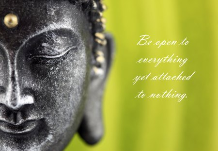 Be open♥ - buddha, nothing, feng shui, love, forever, peaceful, open, everything, meditation