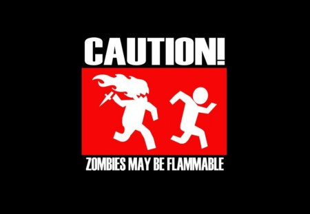 caution - zombies - zombies, caution, wtf, inflammable