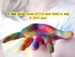 I See Your True Colors