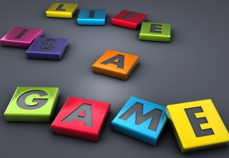 LIFE'S A GAME... - colours, games, tiles, quotes, words, slogans