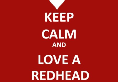 Keep Calm - red, keep calm, humor, redhead, funny, white