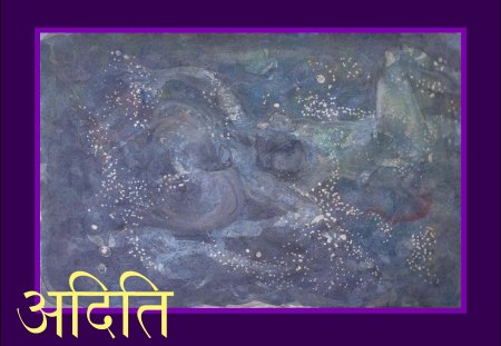 Aditi: Infinite Goddess of Creation - sanskrit, mother goddess, sacred, goddess, hindu, india, spirituality, veda