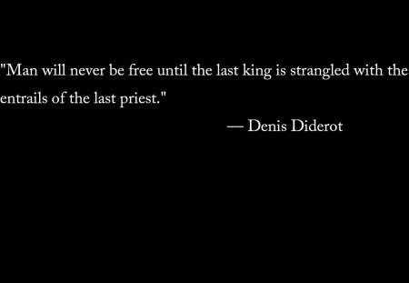 Denis Diderot Quote - king, denis, quote, atheist, priest, diderot