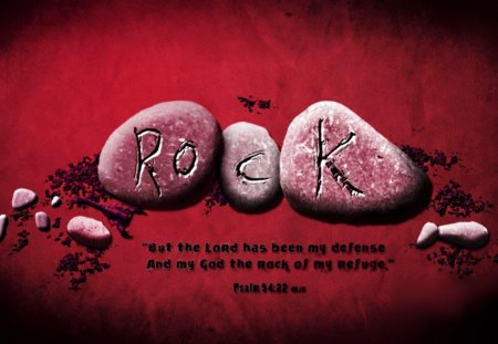 Rock of my Refuge! - rocks, bible verses, rock, psalms, jesus, refuge, love, truth, scriptures, bible, god, holy spirit