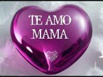 Purple heart-Te Amo Mama!!