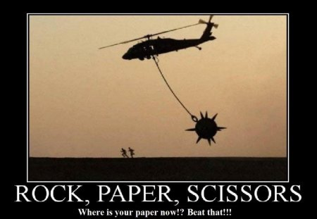 Rock, Paper, Scissors! - chain, rock, helicopter, scissors, screwed, run, smart, nice, plane, cool, entertainment, scary, funny, paper