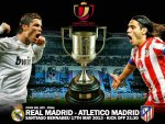 Real Madrid - Atletico Madrid Copa Del Rey Final 2013