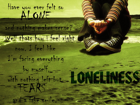 Loneliness - love, loneliness, hurt, life, lonely, alone, tears, fake smile, sad