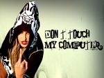 dont touch my computer  series  02