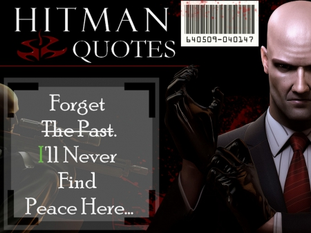 Agent. 47 (Quote #8) - Video Games, Crime, Hitman, Game Character, Blood Money, Assassinating, Agent47, Quotes