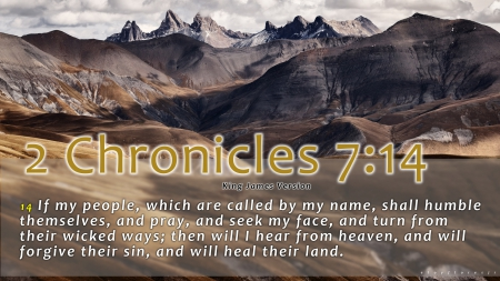 Chronicles 7:14 - scripture, Jesus, bible verse image, bible verse, savior, holy, God, redeemer, scripture background, bible verse picture, Christian, bible verse backgrounds, bible