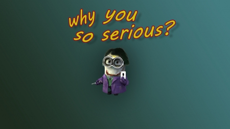 why you so serious funny entertainment background wallpapers