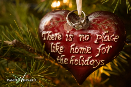 ♥Home for the Holidays♥ - holidays, ornement, photography, christmas, quote, heart, beautiful, ring
