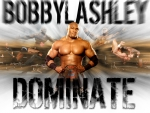 Bobby Lashley:- Dominate