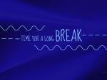 ♥ Break ♥