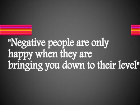 Negative People   Negative People, Quote, Poster, Message