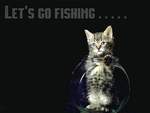 LET'S GO FISHING...