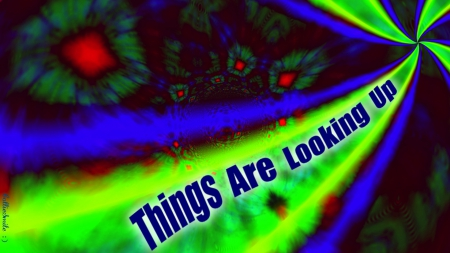 Things Are Looking Up Again! :D - Motivational Quotes ...