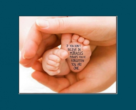 Miracles - hands, love, quote, baby, miracles
