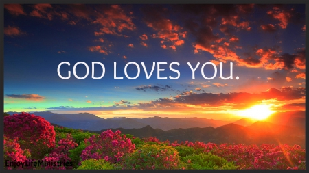 God Loves You - Sunset...