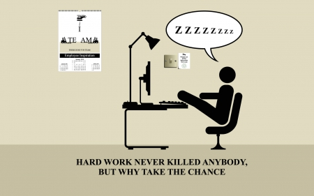 Hard work - text, mind teasers, work, funny