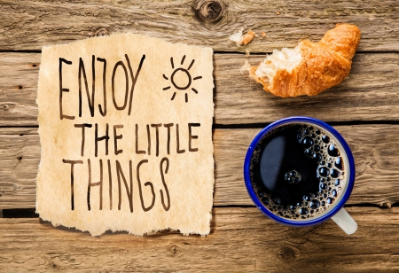 Enjoy the little Things ♥ - good morning, words, breakfast, photography, coffee, note, cup, morning, croissant