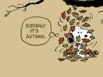 """""""Suddenly, it's Autumn"""""""