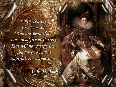 Woman Flattery - Love, Joffre, Quotes Posters, Woman, Wallpapers, Woman Posters, Frangieh