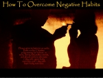How to Overcome Negative Habits 2
